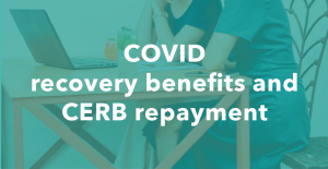 COV recovery benefits and CERB repaye